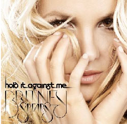 Britney Spears - Hold It Against Me.