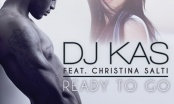 Dj Kas Ft. Christina Salti - Ready to go / Nέο single